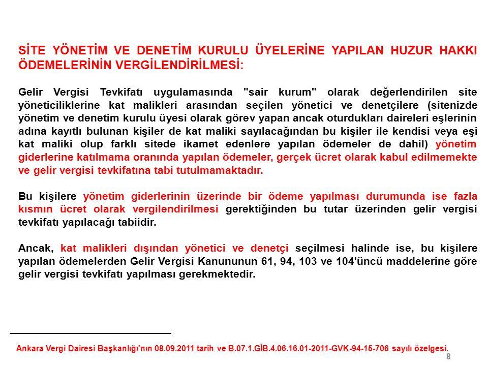 49 1 Eskişehir Vergi Dairesi Başkanlığı nın 28.07.2010 tarih ve B.07.1.GİB.4.26.15.01-GVK 40-2/4-32 sayılı özelgesi.