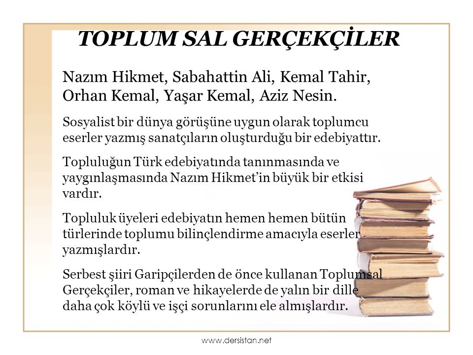 TOPLUM SAL GERÇEKÇİLER Nazım Hikmet, Sabahattin Ali, Kemal Tahir, Orhan Kemal, Yaşar Kemal, Aziz Nesin. Sosyalist bir dünya görüşüne uygun olarak topl