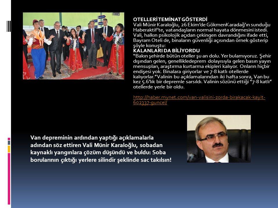 OTELLERİ TEMİNAT GÖSTERDİ Vali Münir Karaloğlu, 26 Ekim'de GökmenKaradağ'ın sunduğu Haberaktif'te, vatandaşların normal hayata dönmesini istedi.