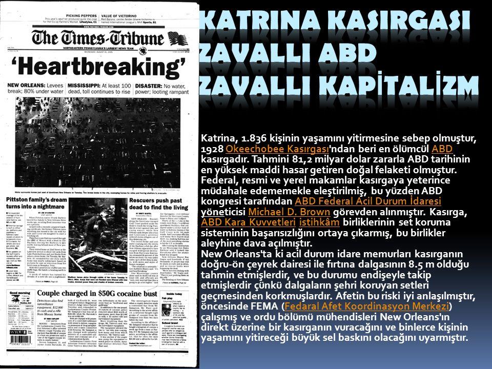 Katrina, 1.836 kişinin yaşamını yitirmesine sebep olmuştur, 1928 Okeechobee Kasırgası ndan beri en ölümcül ABD kasırgadır.