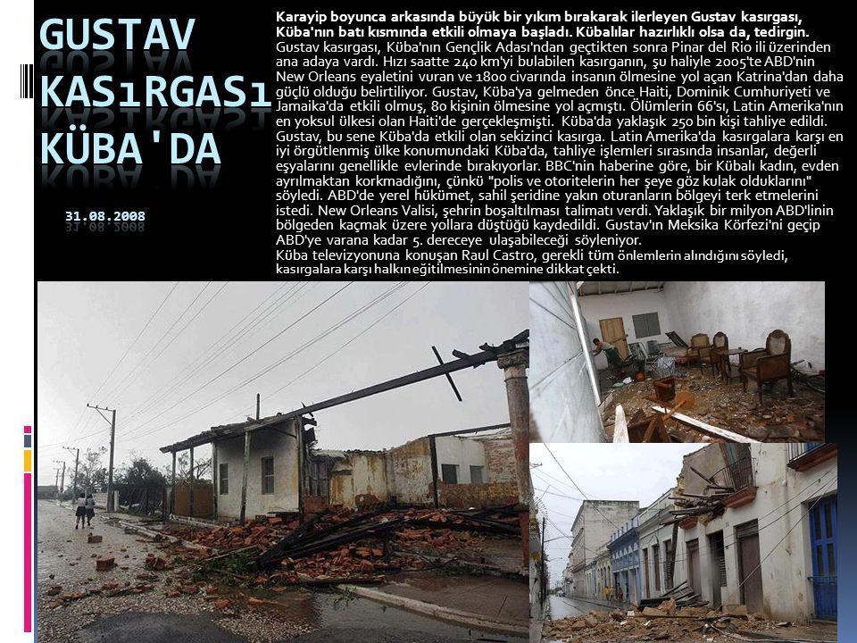 Karayip boyunca arkasında büyük bir yıkım bırakarak ilerleyen Gustav kasırgası, Küba nın batı kısmında etkili olmaya başladı.