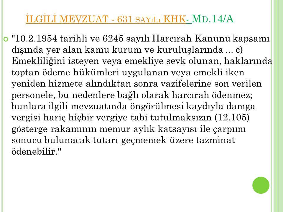 İLGİLİ MEVZUAT - 631 SAYıLı KHKİLGİLİ MEVZUAT - 631 SAYıLı KHK- M D.14/A