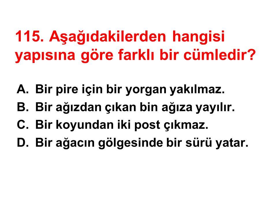 """114. """"Bir âlemdir Atatürk İlköğretim Okulu'nun öğrencileri."""" cümlesinin türüyle ilgili olarak aşağıda verilen bilgilerden hangisi yanlıştır? A.Anlamın"""