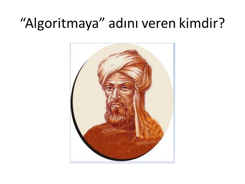 Algoritmaya adını veren kimdir?