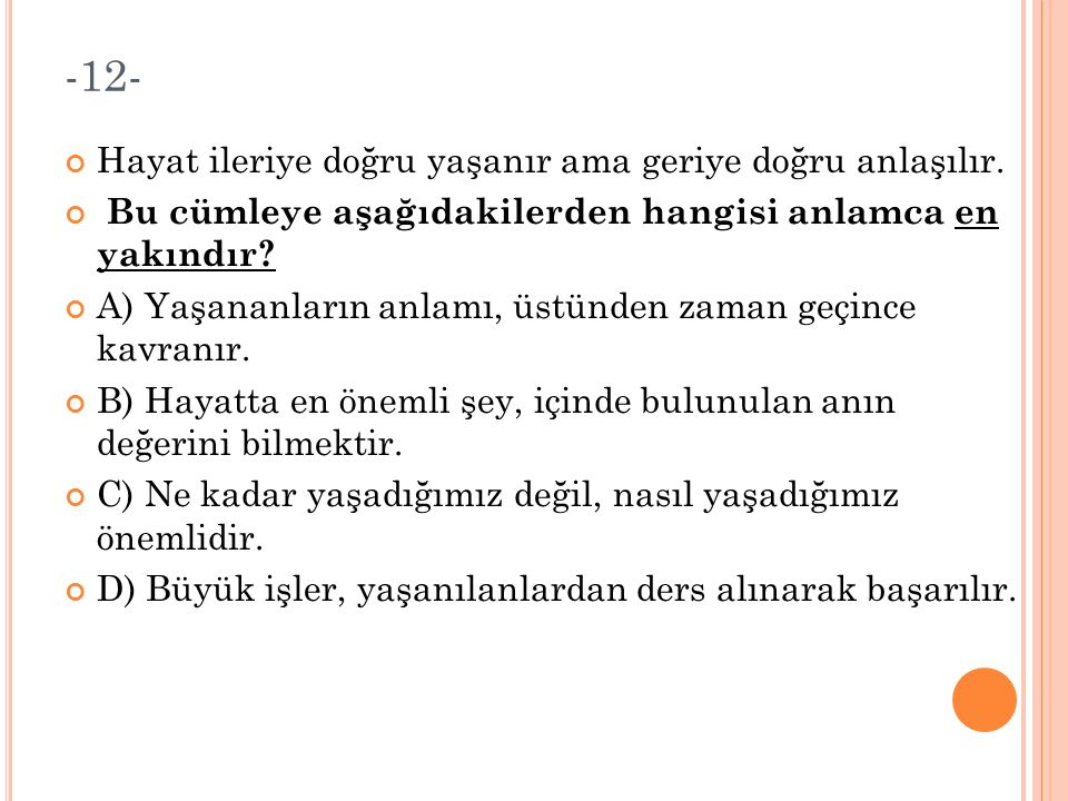 -11- Hazar'ın bu yosun kokan sahiline gidince sanki kendimi İstanbul'da gibi hissediyorum; ama burada İstanbul'daki gibi balık ekmek satan tekneler yoktu.