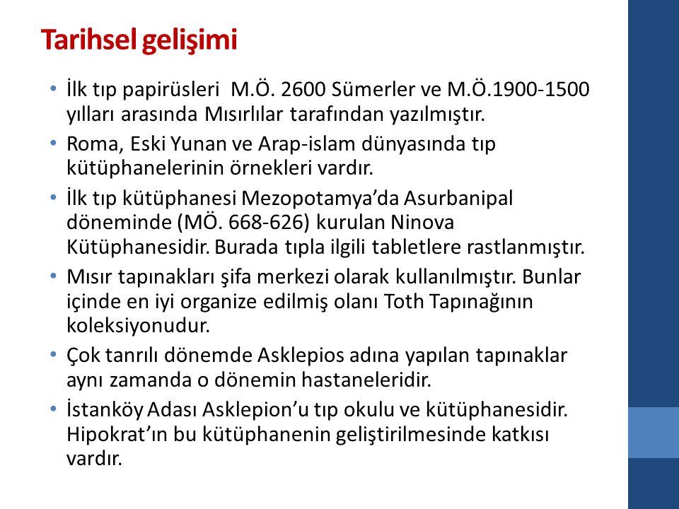 Osmanlı'da tıp kütüphanelerinin temelini medrese ve dar-üş-şifalar oluşturur.