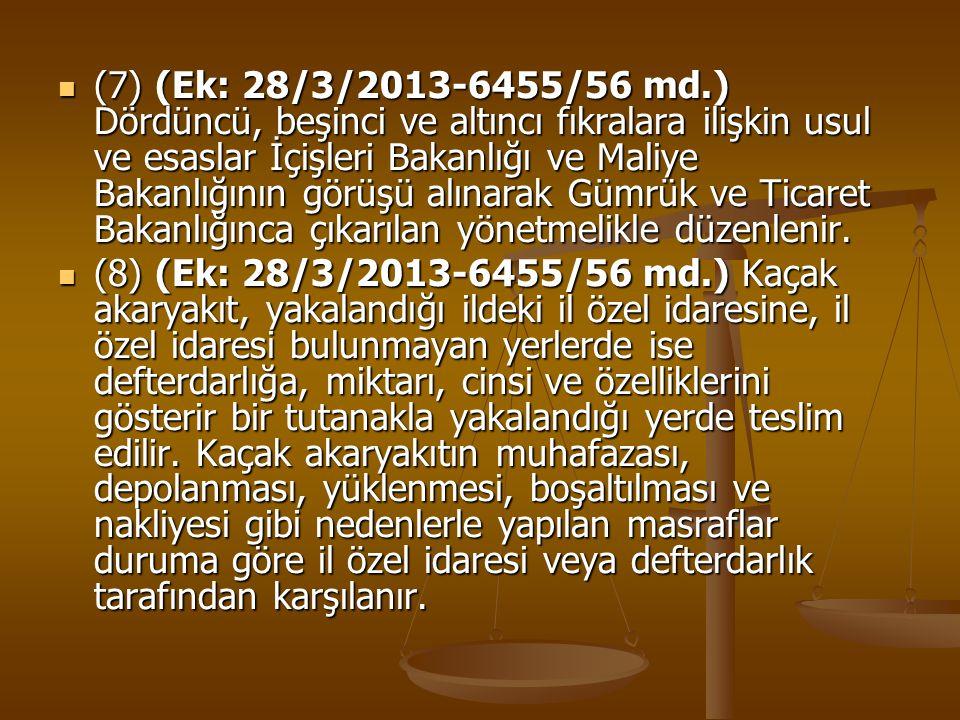(7) (Ek: 28/3/2013-6455/56 md.) Dördüncü, beşinci ve altıncı fıkralara ilişkin usul ve esaslar İçişleri Bakanlığı ve Maliye Bakanlığının görüşü alınar