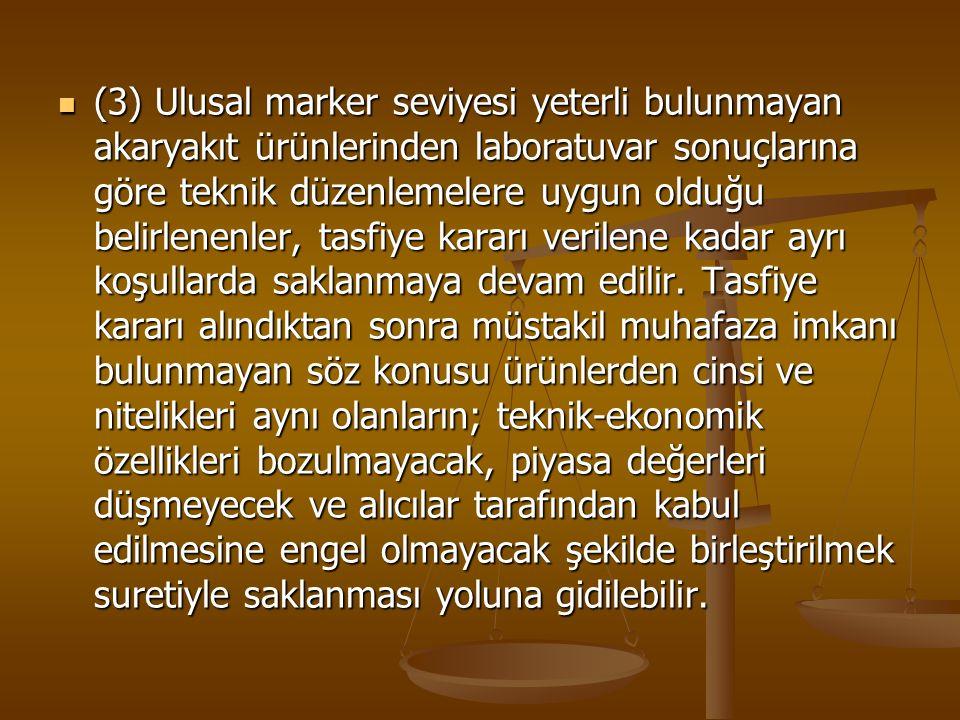 (3) Ulusal marker seviyesi yeterli bulunmayan akaryakıt ürünlerinden laboratuvar sonuçlarına göre teknik düzenlemelere uygun olduğu belirlenenler, tas