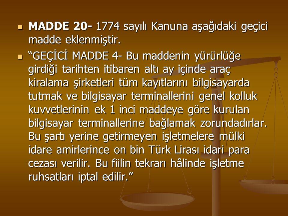 """MADDE 20- 1774 sayılı Kanuna aşağıdaki geçici madde eklenmiştir. MADDE 20- 1774 sayılı Kanuna aşağıdaki geçici madde eklenmiştir. """"GEÇİCİ MADDE 4- Bu"""