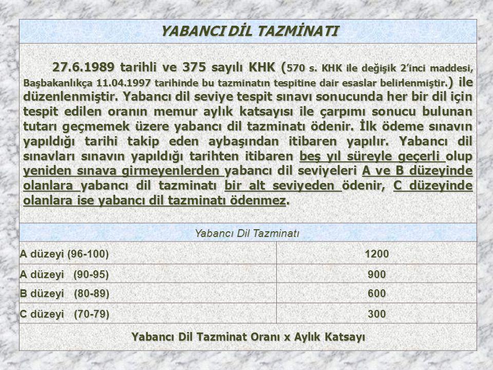YABANCI DİL TAZMİNATI 27.6.1989 tarihli ve 375 sayılı KHK ( 570 s.