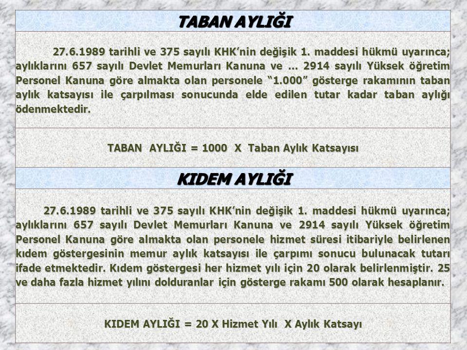 TABAN AYLIĞI 27.6.1989 tarihli ve 375 sayılı KHK'nin değişik 1.
