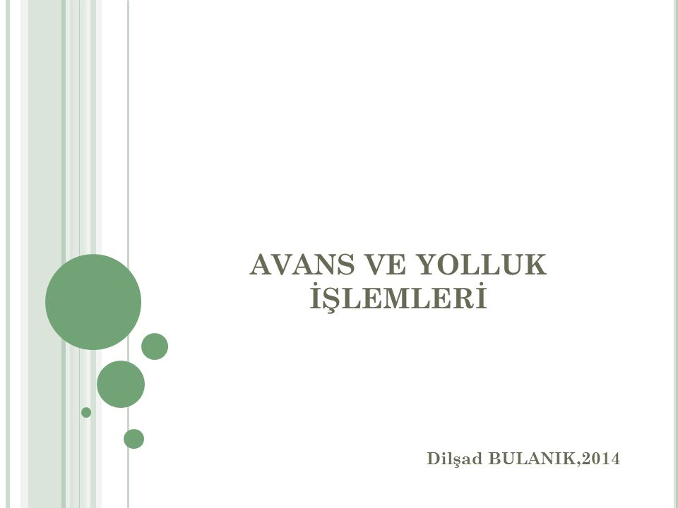 AVANS VE YOLLUK İŞLEMLERİ Dilşad BULANIK,2014