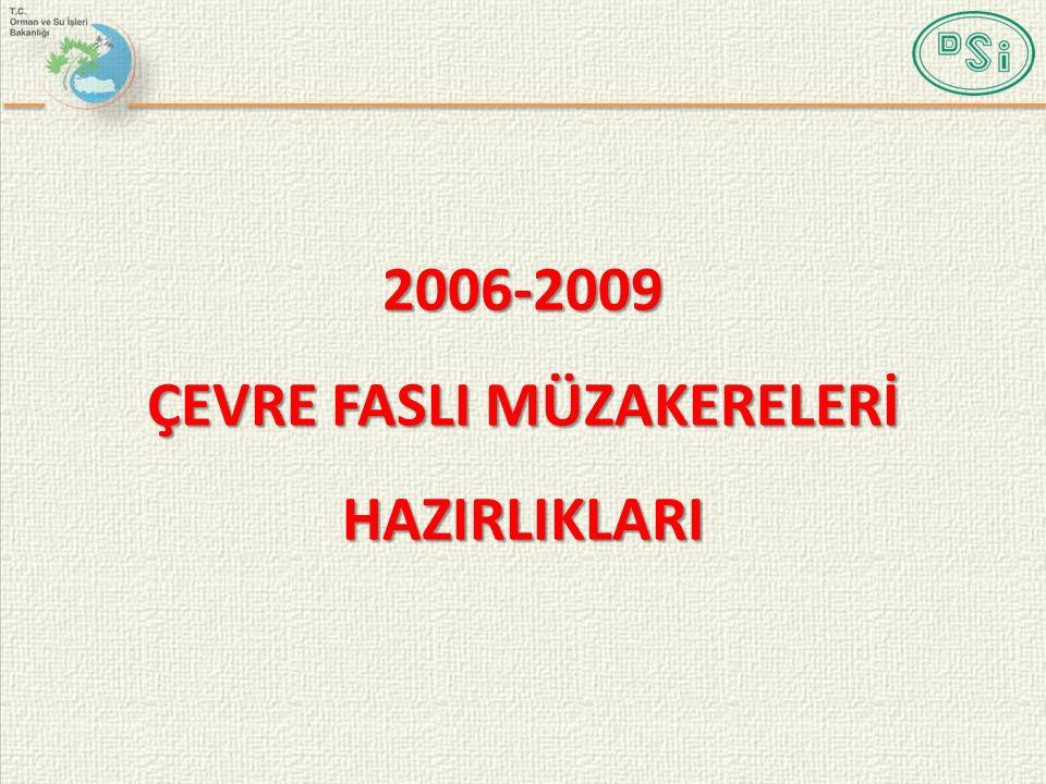 2006-2009 ÇEVRE FASLI MÜZAKERELERİ HAZIRLIKLARI