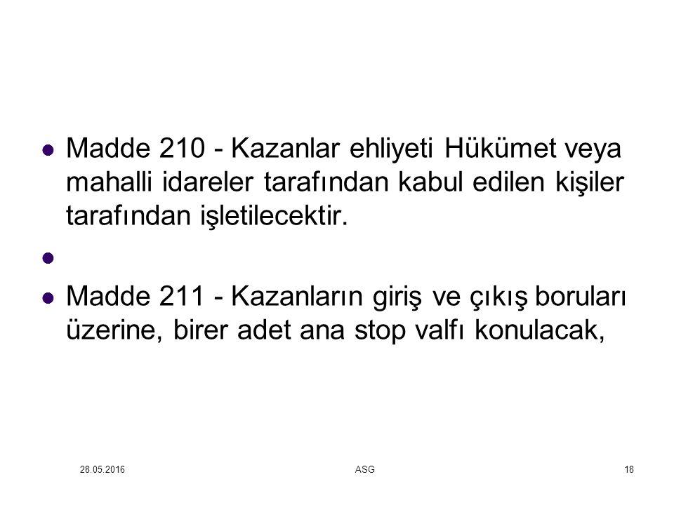 Madde 210 - Kazanlar ehliyeti Hükümet veya mahalli idareler tarafından kabul edilen kişiler tarafından işletilecektir.