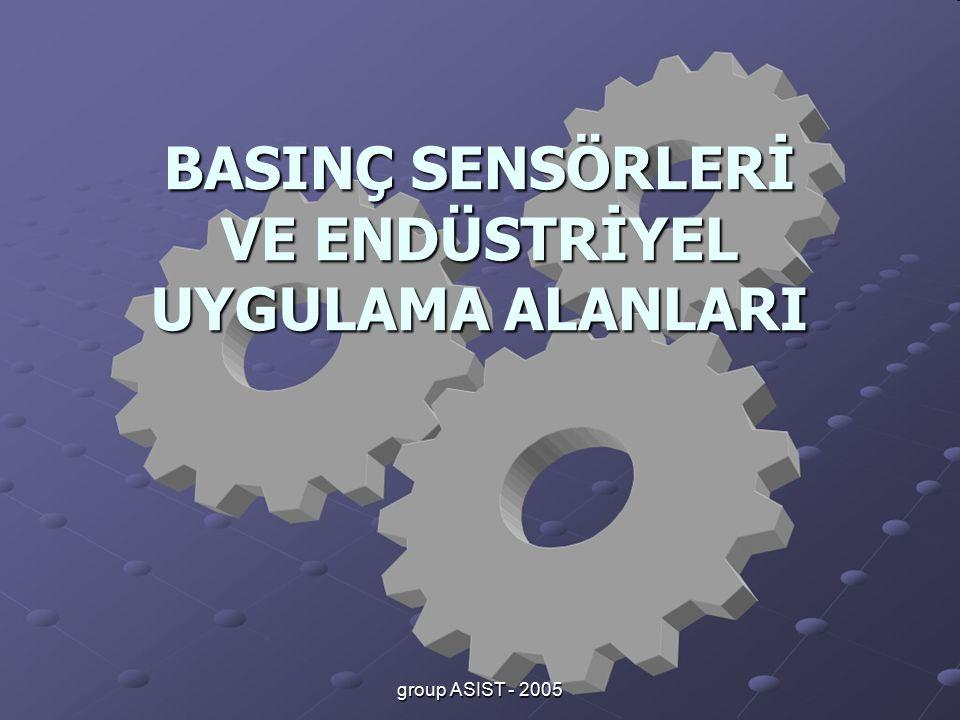group ASIST - 2005 BASINÇ SENSÖRLERİ VE ENDÜSTRİYEL UYGULAMA ALANLARI