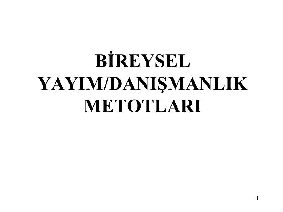 1 BİREYSEL YAYIM/DANIŞMANLIK METOTLARI