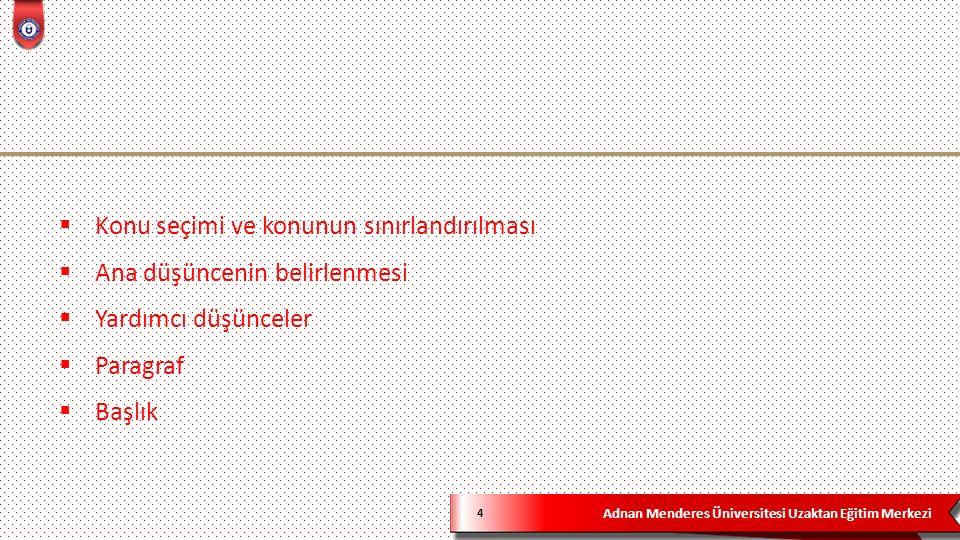 Adnan Menderes Üniversitesi Uzaktan Eğitim Merkezi 75  4) Aşağıdakilerden hangisi geleneksel Türk Tiyatrolarından biri değildir.