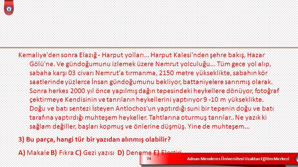 Adnan Menderes Üniversitesi Uzaktan Eğitim Merkezi 74 Kemaliye den sonra Elazığ - Harput yolları...