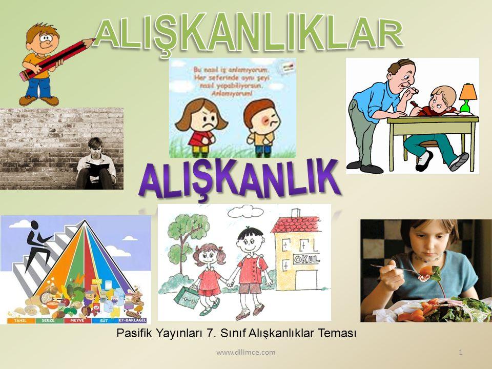Pasifik Yayınları 7. Sınıf Alışkanlıklar Teması 1www.dilimce.com