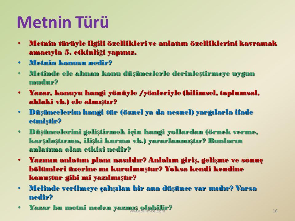 Metnin Türü Metnin türüyle ilgili özellikleri ve anlatım özelliklerini kavramak amacıyla 5.