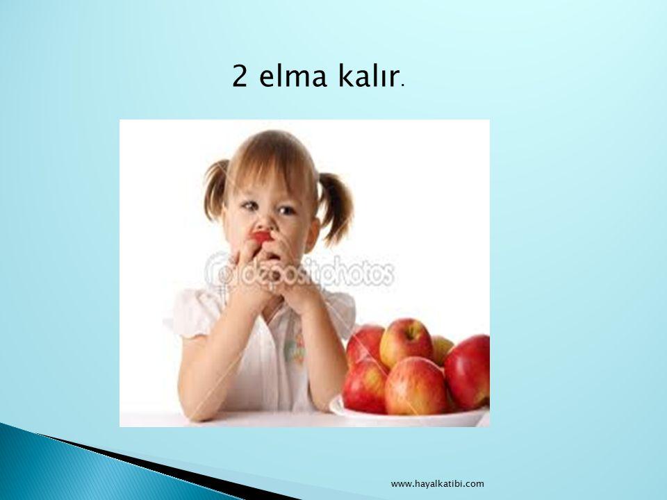2 elma kalır. www.hayalkatibi.com
