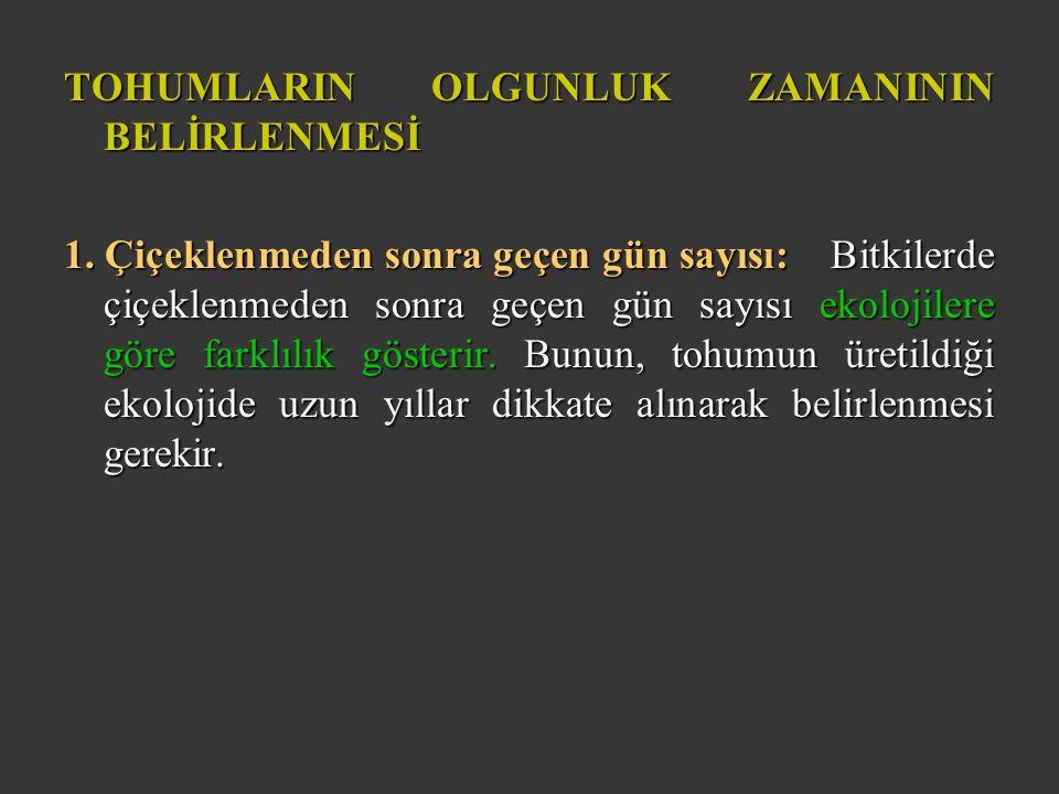 TOHUMLARIN OLGUNLUK ZAMANININ BELİRLENMESİ 1.