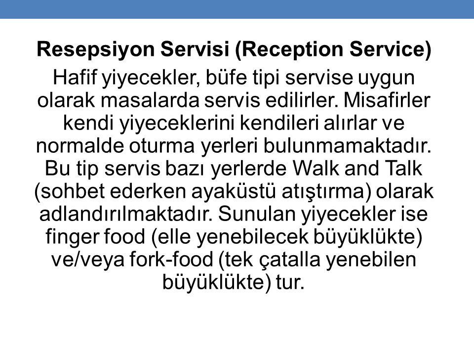 Resepsiyon Servisi (Reception Service) Hafif yiyecekler, büfe tipi servise uygun olarak masalarda servis edilirler.