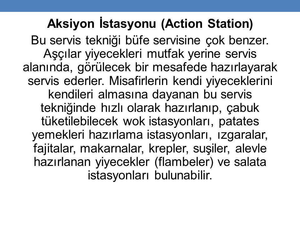 Aksiyon İstasyonu (Action Station) Bu servis tekniği büfe servisine çok benzer.