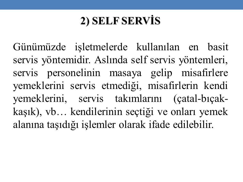 2) SELF SERVİS Günümüzde işletmelerde kullanılan en basit servis yöntemidir.