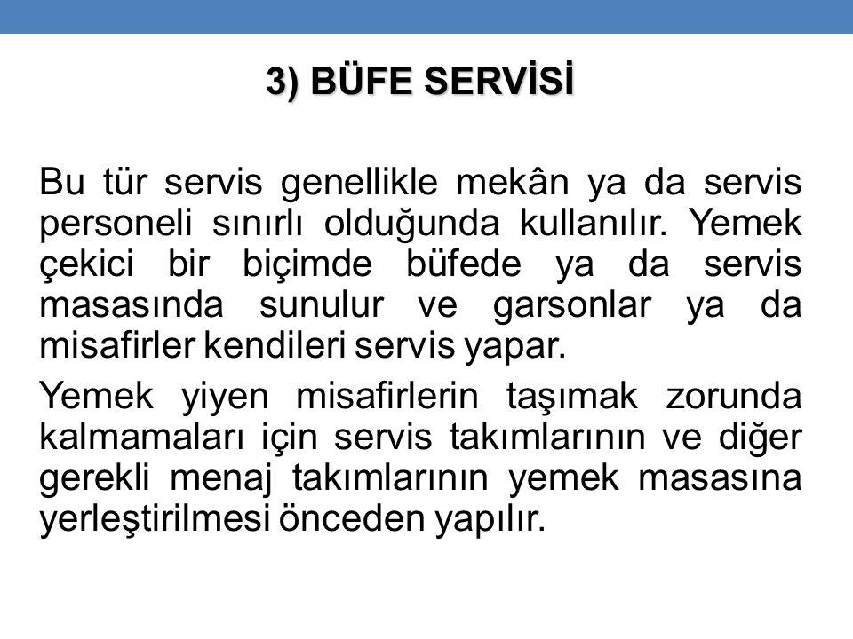 3) BÜFE SERVİSİ Bu tür servis genellikle mekân ya da servis personeli sınırlı olduğunda kullanılır.