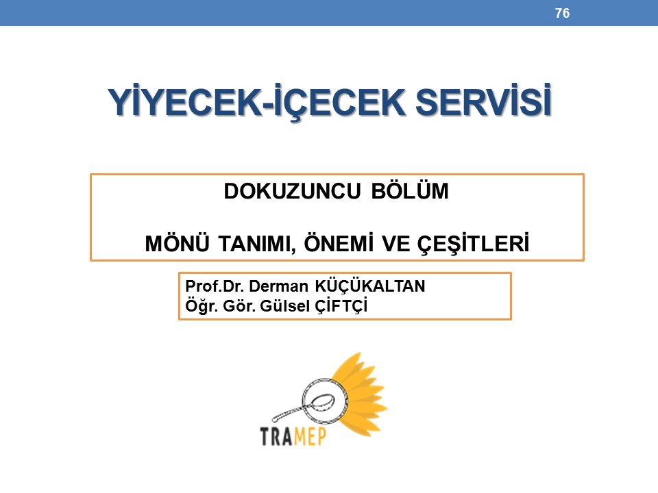 76 YİYECEK-İÇECEK SERVİSİ Prof.Dr. Derman KÜÇÜKALTAN Öğr.