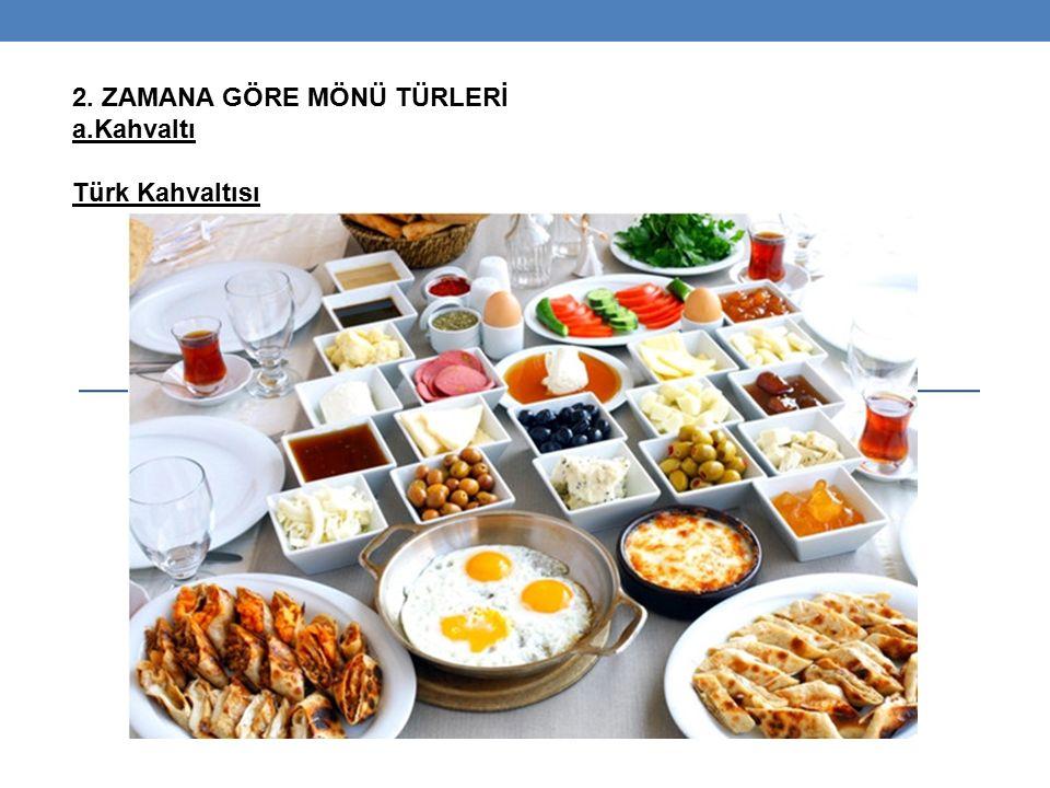 2. ZAMANA GÖRE MÖNÜ TÜRLERİ a.Kahvaltı Türk Kahvaltısı