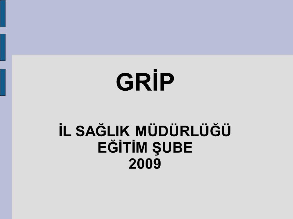 GRİP İL SAĞLIK MÜDÜRLÜĞÜ EĞİTİM ŞUBE 2009