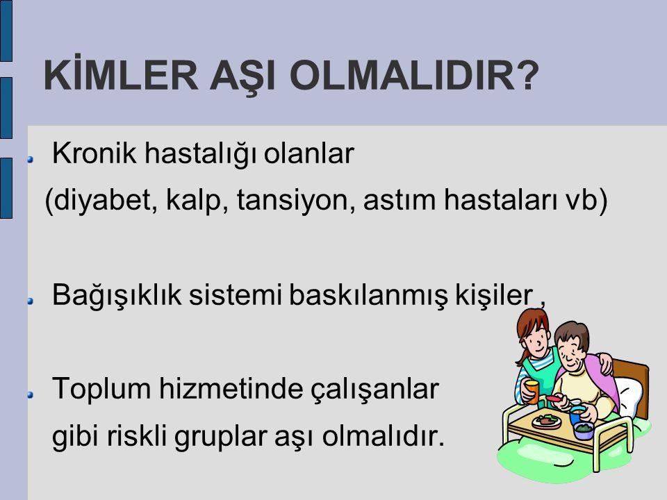 KİMLER AŞI OLMALIDIR.