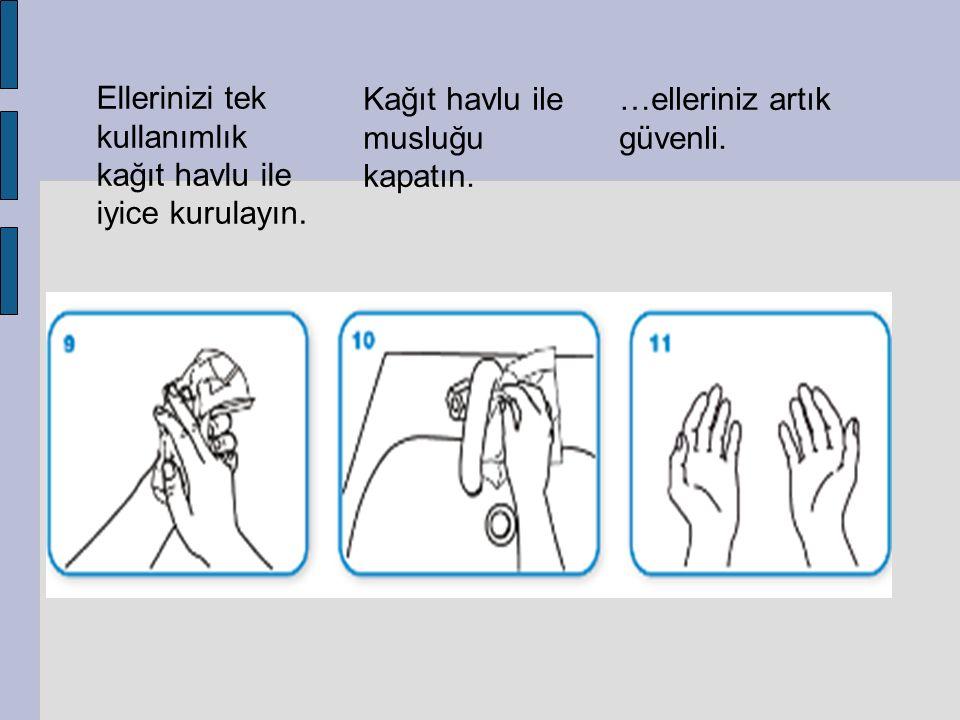 Ellerinizi tek kullanımlık kağıt havlu ile iyice kurulayın. Kağıt havlu ile musluğu kapatın. …elleriniz artık güvenli.