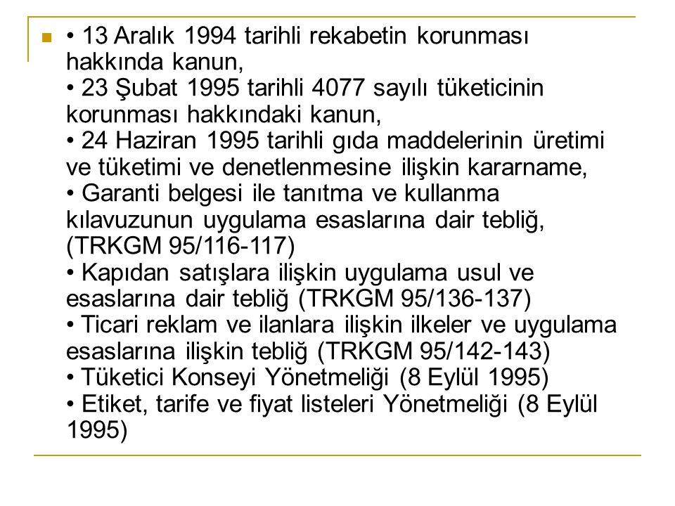 13 Aralık 1994 tarihli rekabetin korunması hakkında kanun, 23 Şubat 1995 tarihli 4077 sayılı tüketicinin korunması hakkındaki kanun, 24 Haziran 1995 t