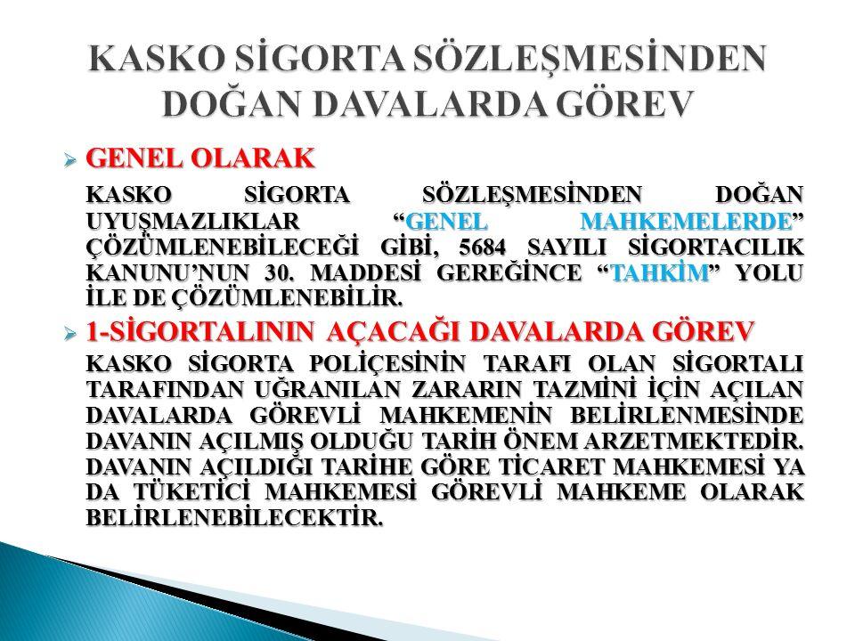  EHLİYET: Kasko sigorta Poliçesi Genel şartlarının A/5 maddesinde 10 bent halinde sigorta teminatı dışında tutulan haller sayılmıştır.