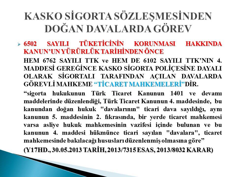  2-SİGORTANIN AÇACAĞI DAVALARDA YETKİ  (SİGORTA RÜCU)  SİGORTACININ TTK'NIN 1472/I.