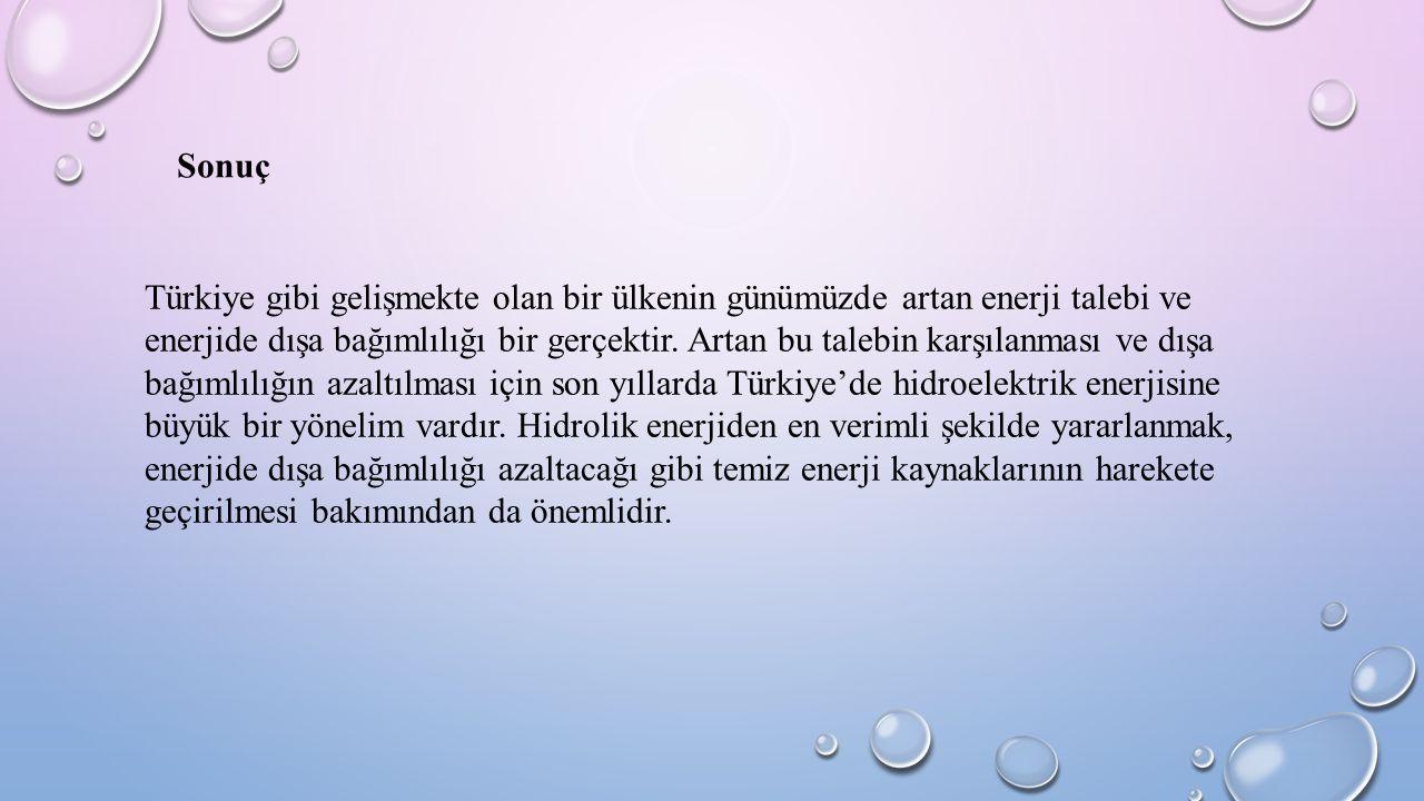 Sonuç Türkiye gibi gelişmekte olan bir ülkenin günümüzde artan enerji talebi ve enerjide dışa bağımlılığı bir gerçektir. Artan bu talebin karşılanması