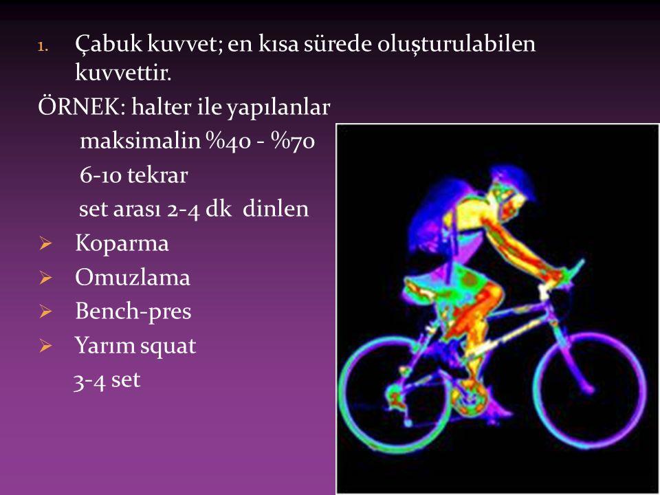 1. Çabuk kuvvet; en kısa sürede oluşturulabilen kuvvettir. ÖRNEK: halter ile yapılanlar maksimalin %40 - %70 6-10 tekrar set arası 2-4 dk dinlen  Kop