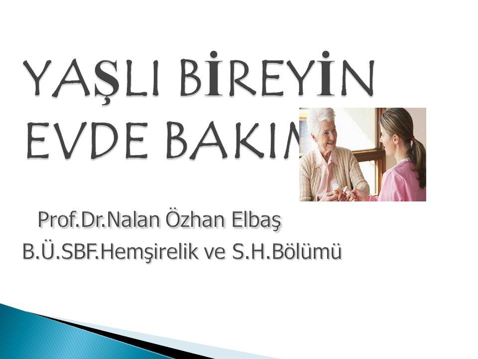  Sağlık Bakanlığı tarafından;  2002 yılında geliştirilen Ulusal Yaşlı Sağlığı Programı stratejilerinden biri yaşlıların ülke koşullarına uygun evde bakımına yönelik uygulamaların geliştirilmesi ve yaygınlaştırılması dır.