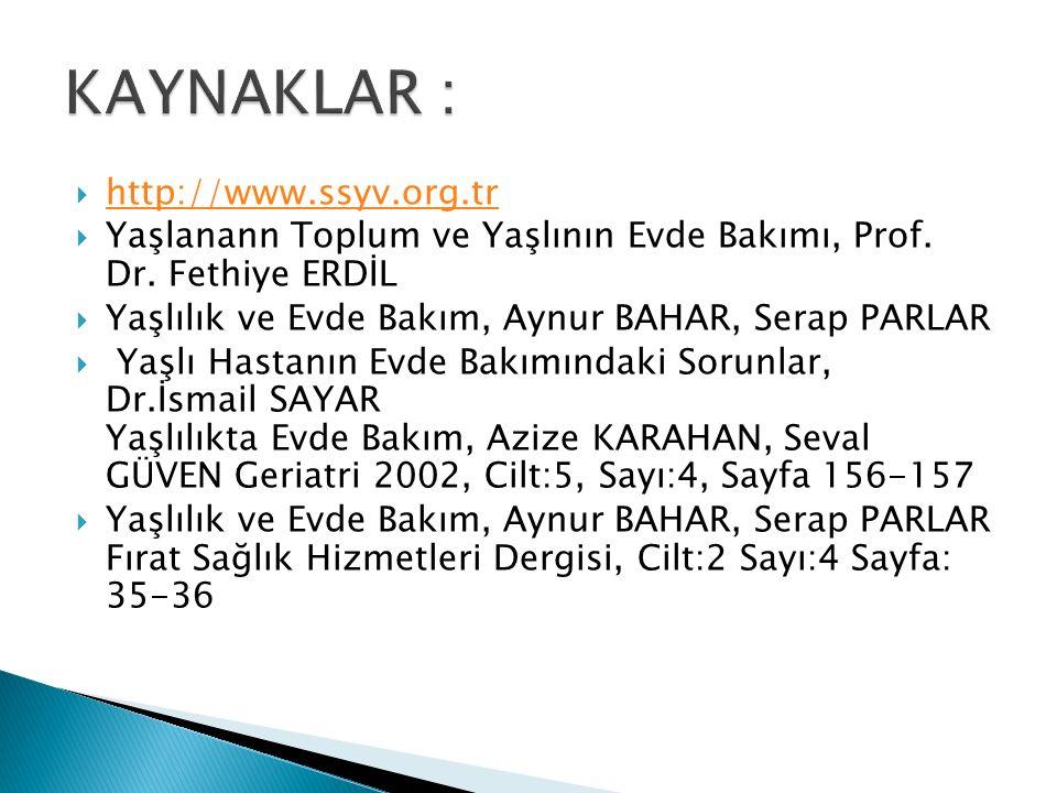 http://www.ssyv.org.tr http://www.ssyv.org.tr  Yaşlanann Toplum ve Yaşlının Evde Bakımı, Prof.