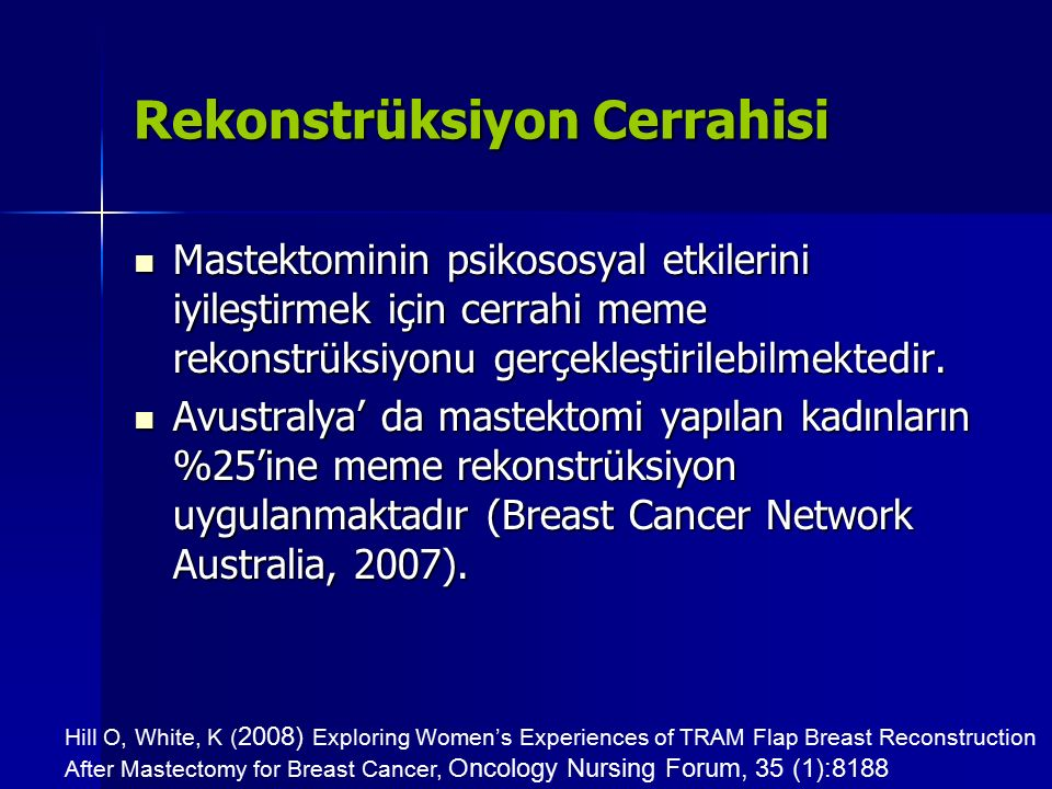 Rekonstrüksiyon Cerrahisi Mastektominin psikososyal etkilerini iyileştirmek için cerrahi meme rekonstrüksiyonu gerçekleştirilebilmektedir. Mastektomin