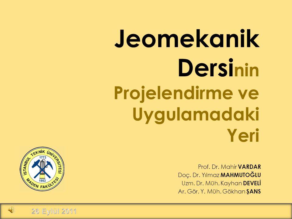 Jeomekanik Dersi nin Projelendirme ve Uygulamadaki Yeri Prof.
