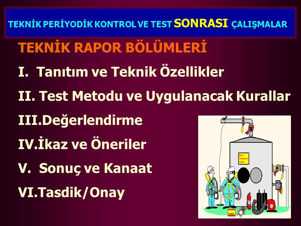 TEKNİK RAPOR BÖLÜMLERİ I. Tanıtım ve Teknik Özellikler II.
