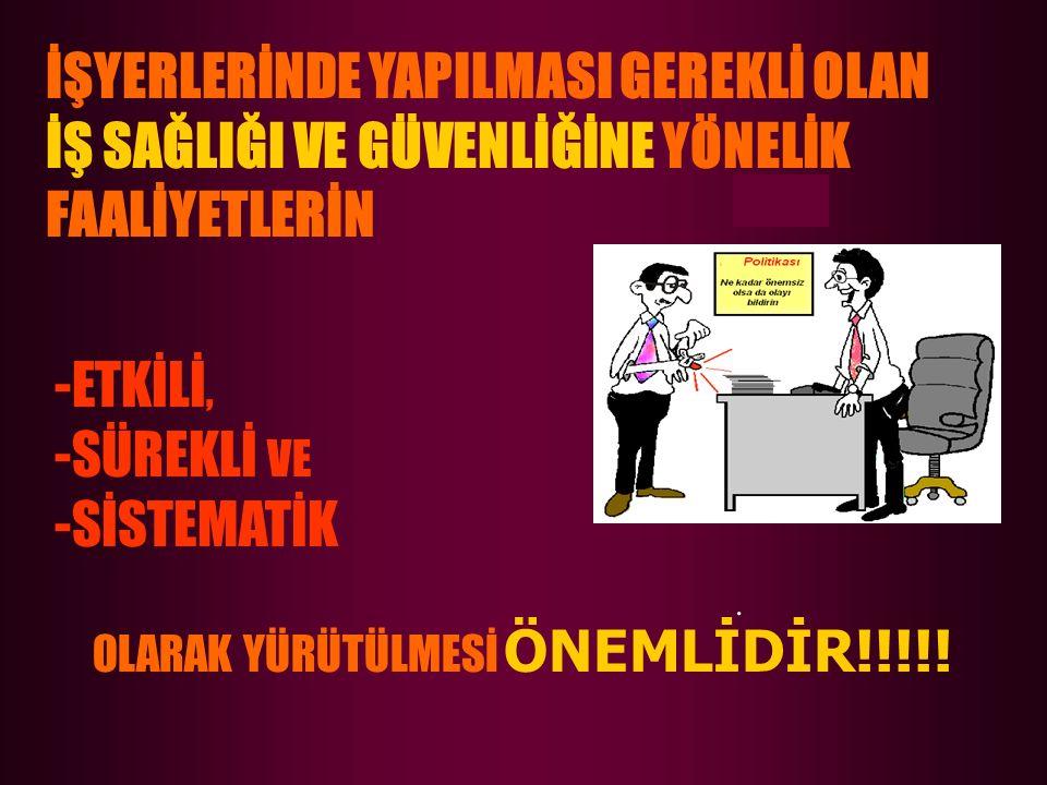 -ETKİLİ, -SÜREKLİ VE -SİSTEMATİK OLARAK YÜRÜTÜLMESİ ÖNEMLİDİR!!!!!.
