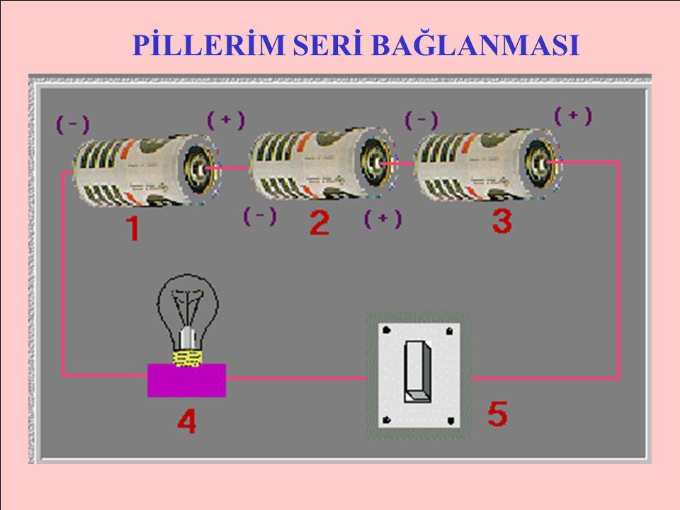 Pillerin üçünün birden uçları arasındaki potansiyel farkı : V T = V 1 +V 2 + V 3 olur.