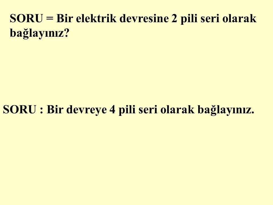 PİLLERİM SERİ BAĞLANMASI