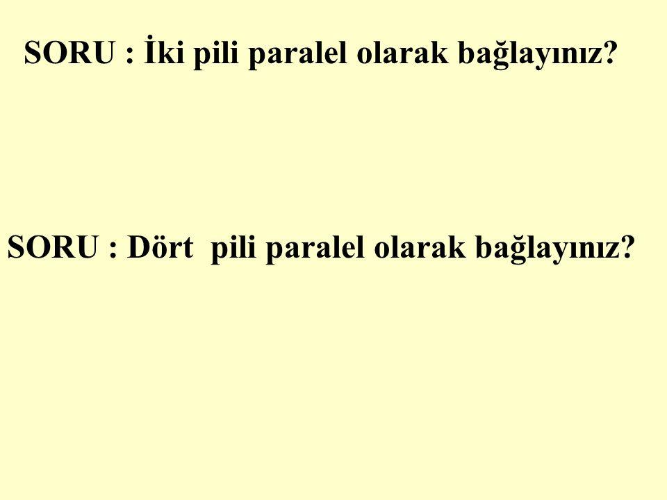 PİLLERİN PARALEL BAĞLANMASI