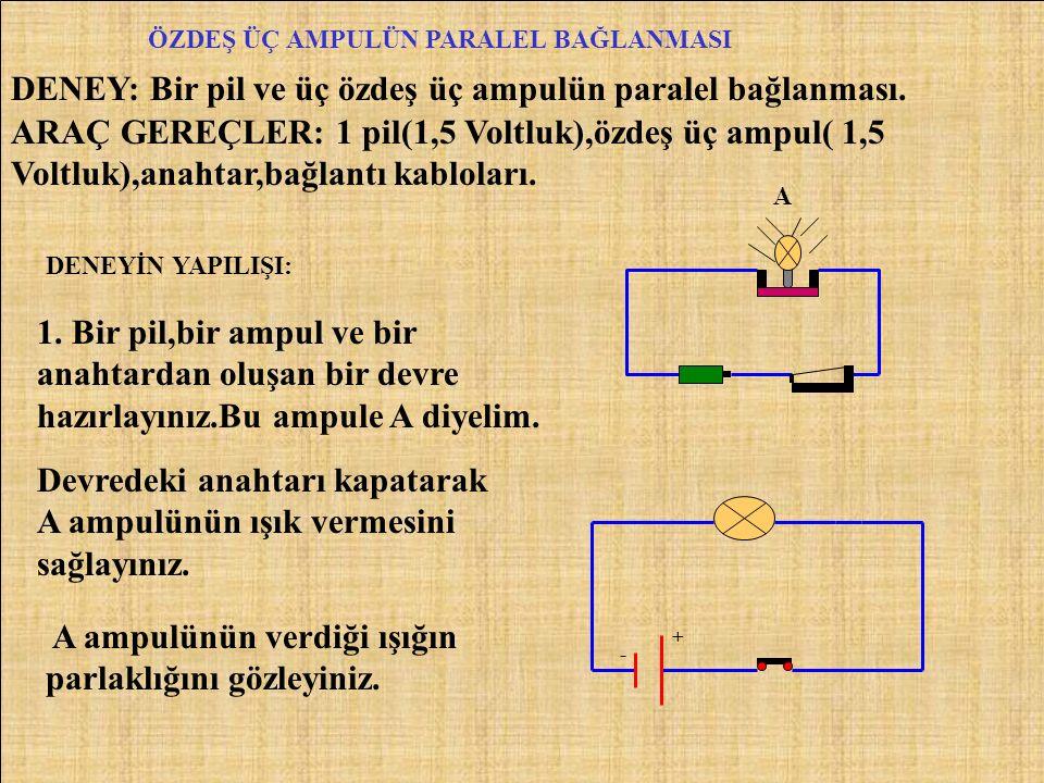 SORU : Aşağıdaki elektrik devresindeki ampullerin parlaklıkları hakkında hangisi doğrudur.